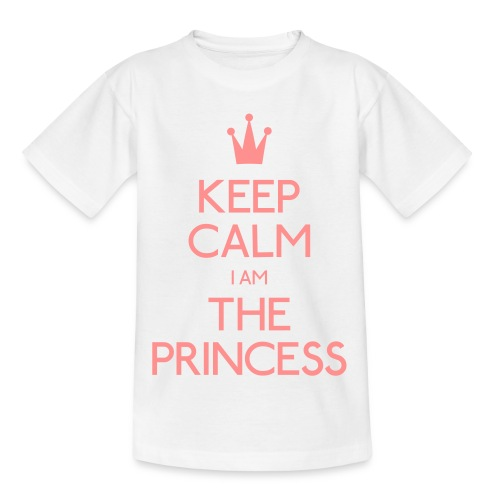 Keep Calm I Am The Princess Teenager - Teenage T-Shirt