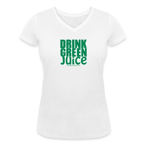 Drink Green Juice - Women's V Neck Tee - Women's Organic V-Neck T-Shirt by Stanley & Stella