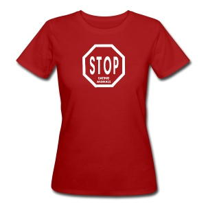 Stop Eating Animals [bio] - Frauen Bio-T-Shirt