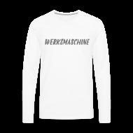 Langarmshirts ~ Männer Premium Langarmshirt ~ Werksmaschine
