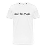 T-Shirts ~ Männer Premium T-Shirt ~ Werksmaschine