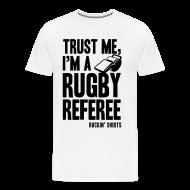 T-Shirts ~ Men's Premium T-Shirt ~ I'm a Rugby Referee