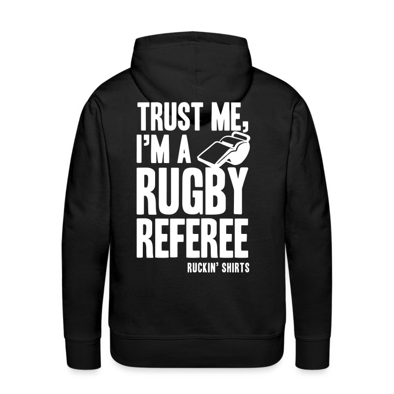 I'm a Rugby Referee - Men's Premium Hoodie