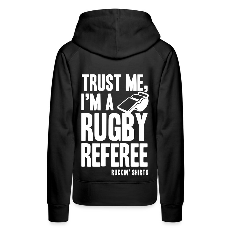 I'm a Rugby Referee - Women's Premium Hoodie