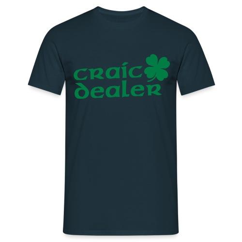 Craic Dealer - Männer T-Shirt
