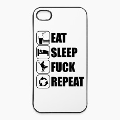 Eat, sleep, fuck, repeat Phone & Tablet Cases