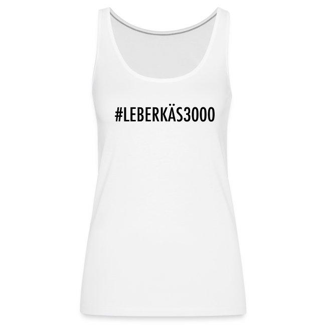 #LEBERKÄS3000 Tank Top