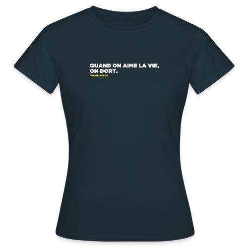 Quand on aime la vie... - T-shirt Femme