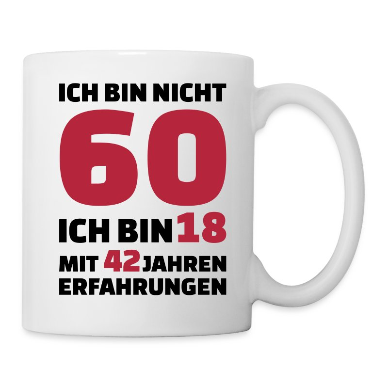 60 geburtstag tasse spreadshirt. Black Bedroom Furniture Sets. Home Design Ideas
