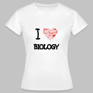 Tshirt Femme (woman) I love Biology - Women's T-Shirt