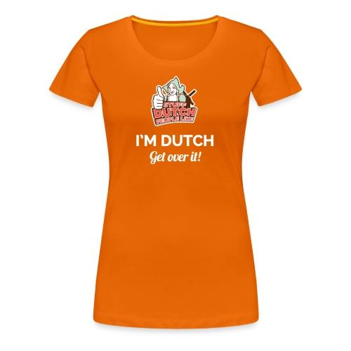 Get over it! - Women's Premium T-Shirt