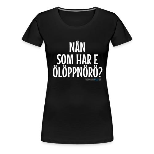 Ölöppnörö? - Premium-T-shirt dam