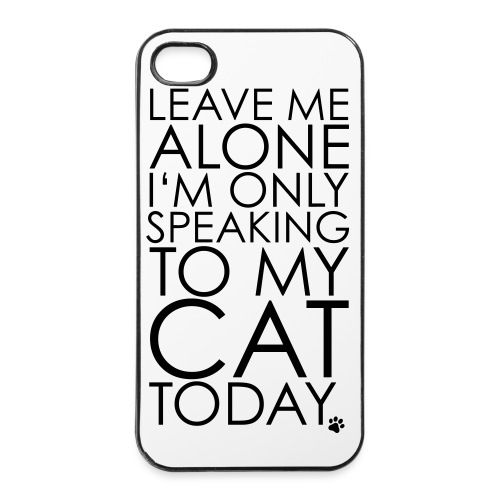 Im only speaking to my cat today. - iPhone 4/4s Hard Case
