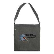 Bags & Backpacks ~ Shoulder Bag made from recycled material ~ Early Bird Murders Worm - Bag (Choose Colour)