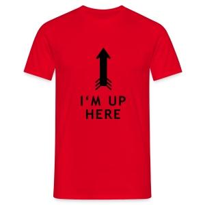 Howlin' Mad Murdock's 'I'm Up Here' shirt - Men's T-Shirt