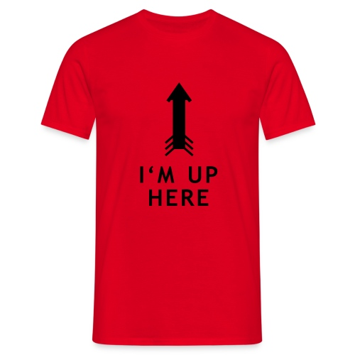Howlin' Mad Murdock's 'I'm Up Here' shirt - Men's T-Shirt