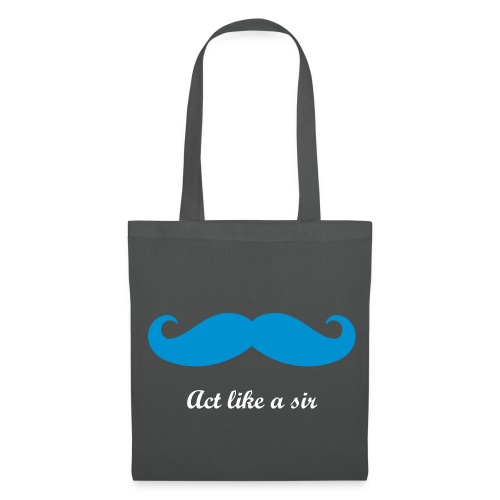 Act like a sir (bag) - Stoffbeutel