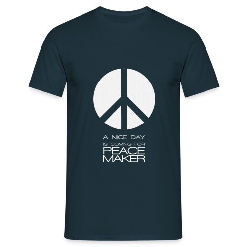 A Nice Day is coming for peace maker - T-shirt Homme