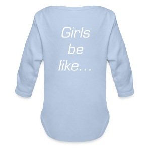 Girls be like....#NoFilter - Organic Longsleeve Baby Bodysuit