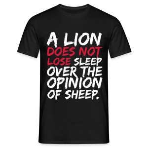 A Lion Does Not Lose Sleep Over The Opinion Of Sheep Miesten T-Paita - Miesten t-paita