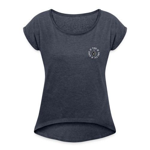 No Arctic Oil - Women's T-Shirt with rolled up sleeves