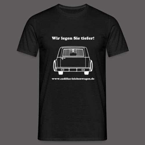 Wir legen Sie tiefer! - Männer T-Shirt