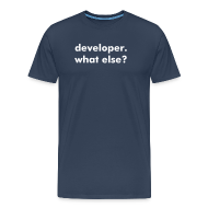 T-Shirts ~ Männer Premium T-Shirt ~ developer. what else?