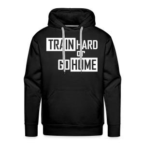 Train Hard Hoodie - Men's Premium Hoodie