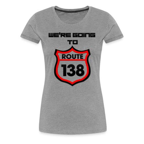 We're Going to Route 138 Trance Shirt - Women's Premium T-Shirt