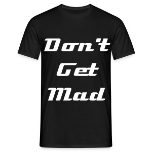 Don't Get Mad I'm A Gamer Men's T-shirt - Men's T-Shirt