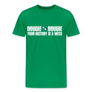 Dougie Dougie - Men's Premium T-Shirt