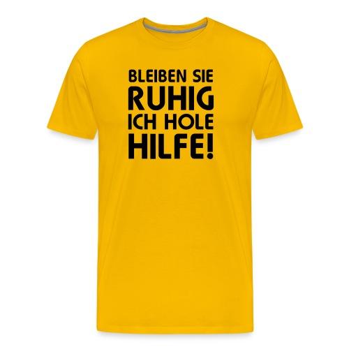 Bleiben Sie ruhig! - Männer Premium T-Shirt