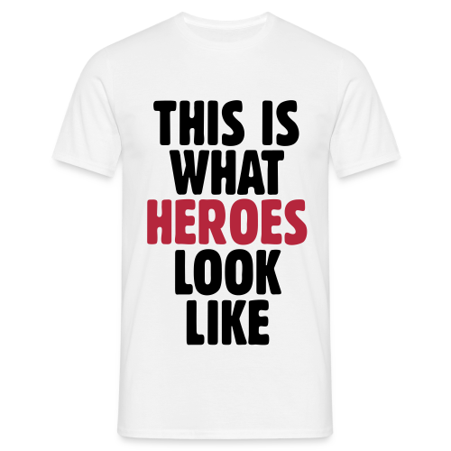 This is what heroes look like T-Shirt (Schwarz/Rot) - Männer T-Shirt