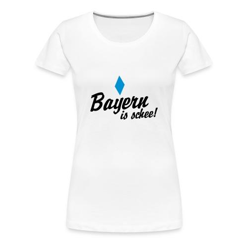 bayern is schee - Frauen Premium T-Shirt