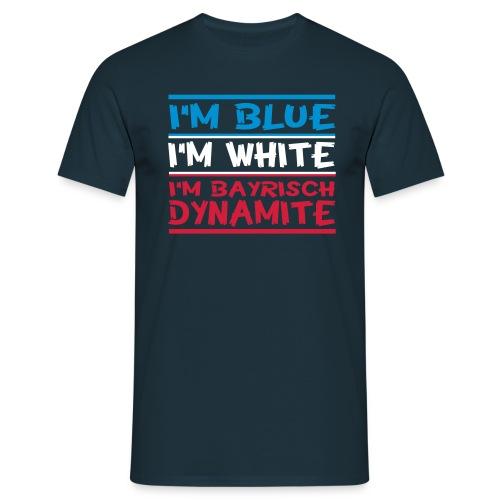 i¨m bayrisch dynamite - Männer T-Shirt