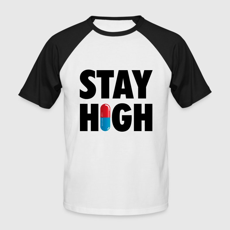 Funny Stay High & Happy Party Drugs Pill humor T-Shirts - Men's Baseball T-Shirt