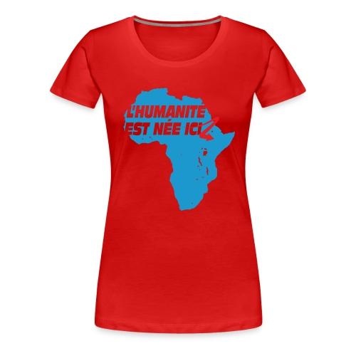 L'Humanité Est Née Ici (F) - T-shirt Premium Femme