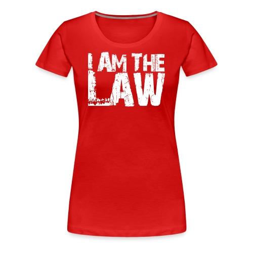 I Am the Law (F) - T-shirt Premium Femme