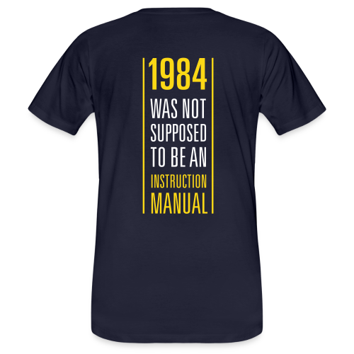 1984 was not supposed to be an instruction manual - Männer Bio-T-Shirt