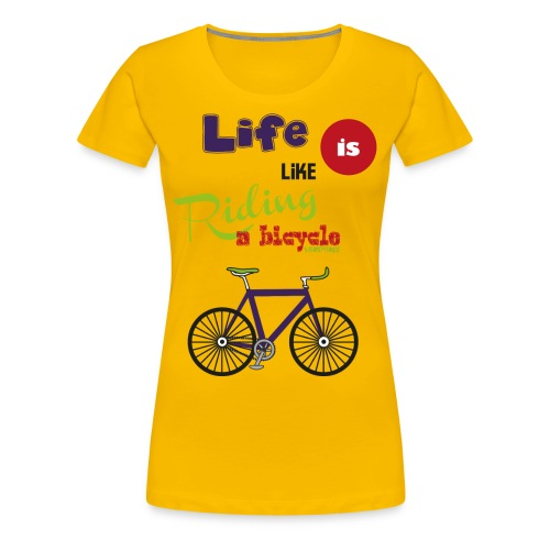 S33 life is like riding a bicycle - Frauen Premium T-Shirt