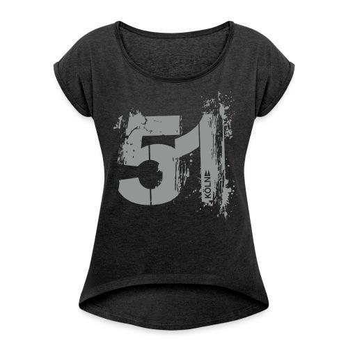 City_51_Köln Motiv - Frauen T-Shirt mit gerollten Ärmeln