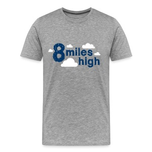 8 Miles High - Men's Premium T-Shirt