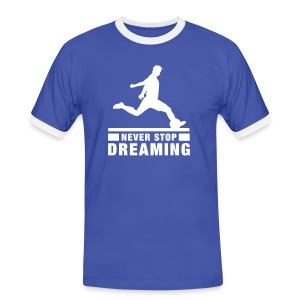 Never stop dreaming - Mannen contrastshirt