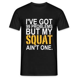 I've got problems - Mannen T-shirt