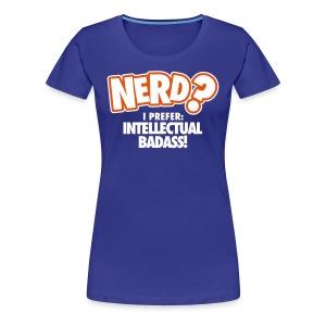 Intellectual Badass! - Vrouwen Premium T-shirt