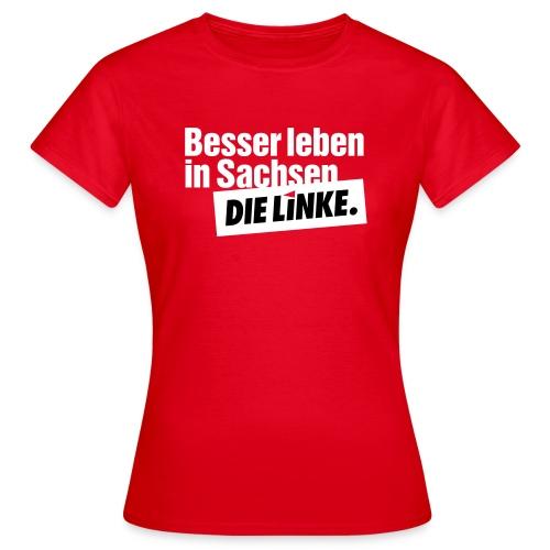 Shirt Besser leben in Sachsen - Frauen - Frauen T-Shirt