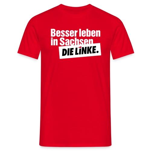 Shirt Besser leben in Sachsen - Männer - Männer T-Shirt