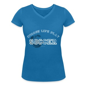 Choose life....play soccer - Vrouwen bio T-shirt met V-hals van Stanley & Stella