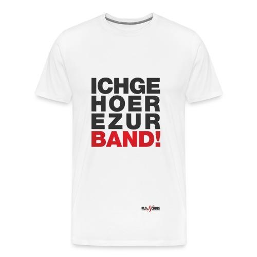 Ich gehöre zur Band - Männer Premium T-Shirt