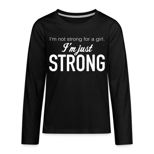 Strong Teenage Premium Long Sleeve T-Shirt - Teenagers' Premium Longsleeve Shirt